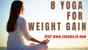 Top Best Complete 8 Yoga for Weight Gain