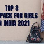 TOP 8 BACKPACK FOR GIRLS IN INDIA 2021